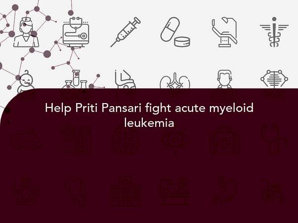 Help Priti Pansari fight acute myeloid leukemia
