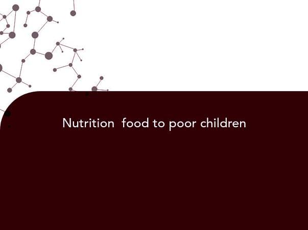 Nutrition  food to poor children