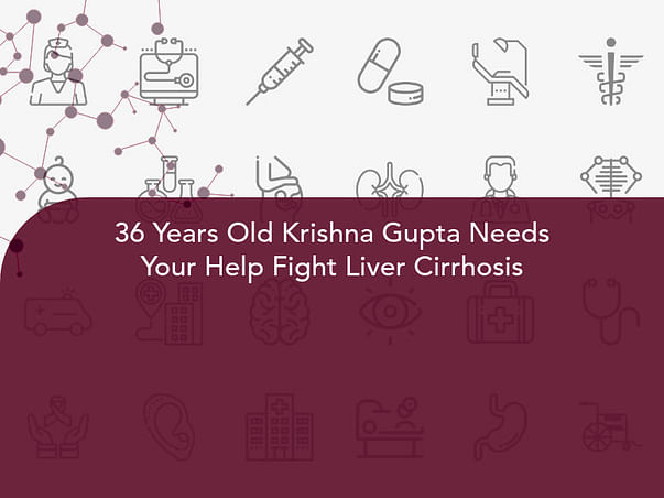 36 Years Old Krishna Gupta Needs Your Help Fight Liver Cirrhosis