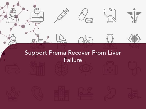Support Prema Recover From Liver Failure