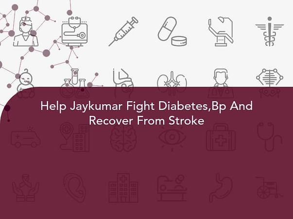Help Jaykumar Fight Diabetes,Bp And Recover From Stroke