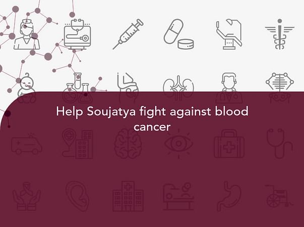 Help Soujatya fight against blood cancer