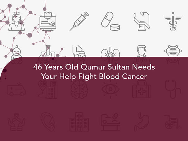 46 Years Old Qumur Sultan Needs Your Help Fight Blood Cancer