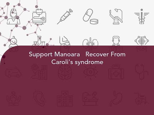Support Manoara   Recover From Caroli's syndrome