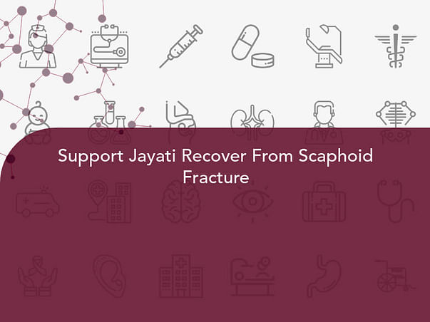 Support Jayati Recover From Scaphoid Fracture