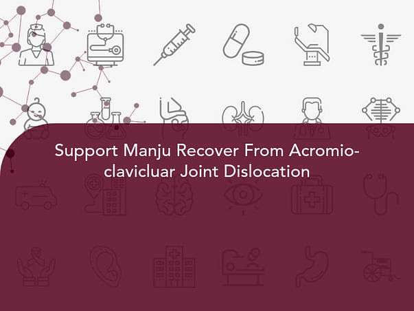 Support Manju Recover From Acromio-clavicluar Joint Dislocation