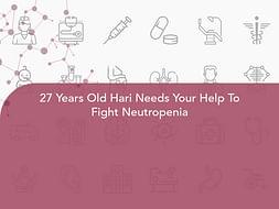 27 Years Old Hari Needs Your Help To Fight Neutropenia
