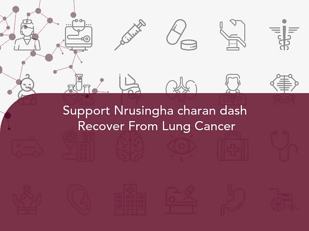 Support Nrusingha charan dash  Recover From Lung Cancer