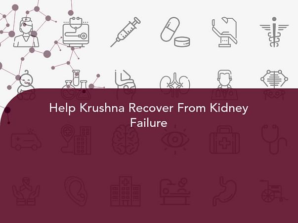 Help Krushna Recover From Kidney Failure