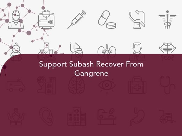 Support Subash Recover From Gangrene