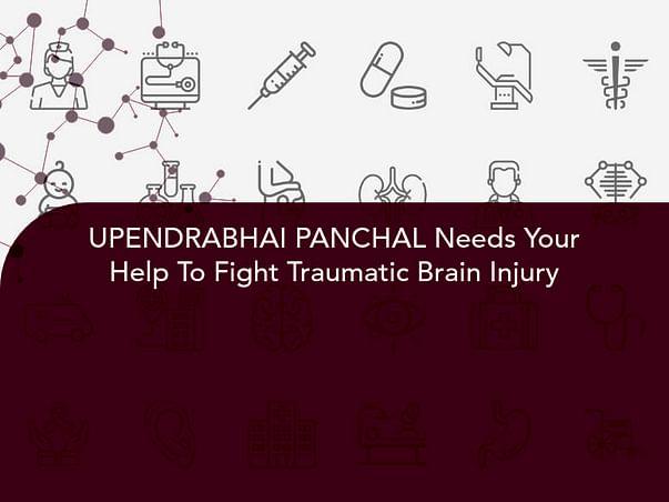 UPENDRABHAI PANCHAL Needs Your Help To Fight Traumatic Brain Injury