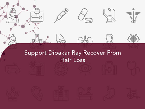 Support Dibakar Ray Recover From Hair Loss