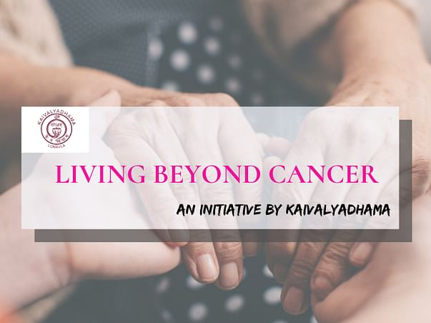 Living Beyond Cancer - An Initiative By Kaivalyadhama
