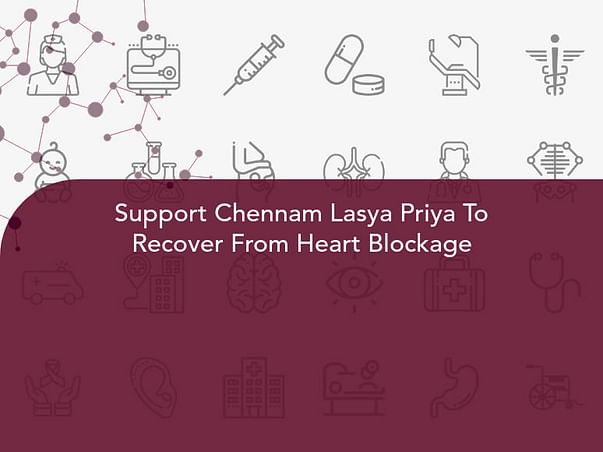 Support Chennam Lasya Priya To Recover From Heart Blockage