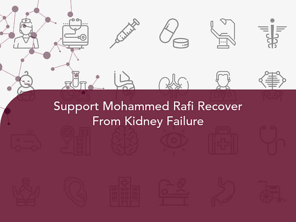 Support Mohammed Rafi Recover From Kidney Failure