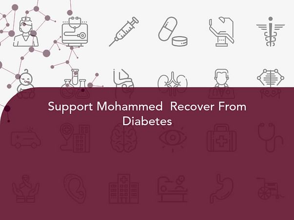 Support Mohammed  Recover From Diabetes