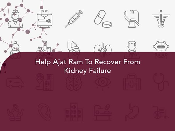 Help Ajat Ram To Recover From Kidney Failure