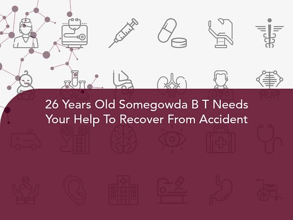 26 Years Old Somegowda B T Needs Your Help To Recover From Accident