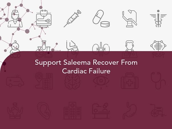 Support Saleema Recover From Cardiac Failure