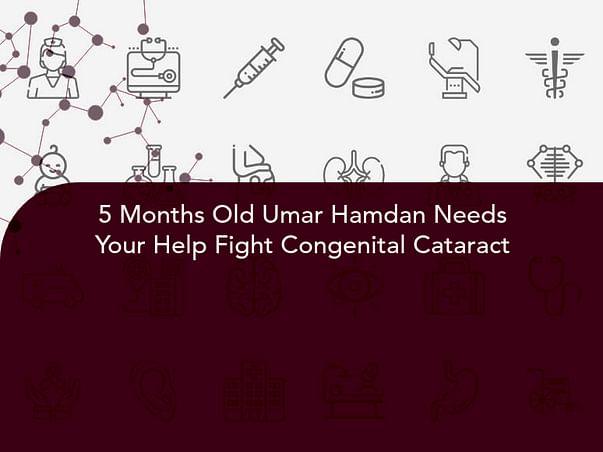 5 Months Old Umar Hamdan Needs Your Help Fight Congenital Cataract