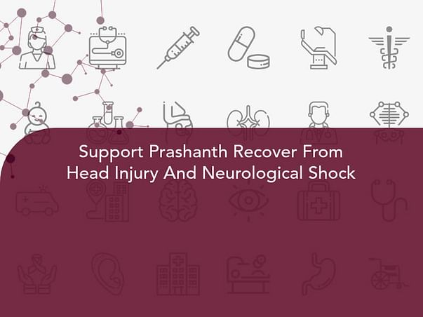 Support Prashanth Recover From Head Injury And Neurological Shock