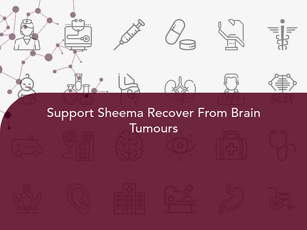 Support Sheema Recover From Brain Tumours