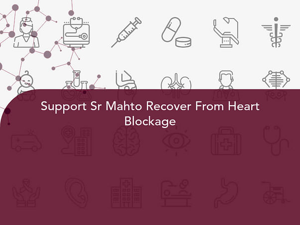 Support Sr Mahto Recover From Heart Blockage
