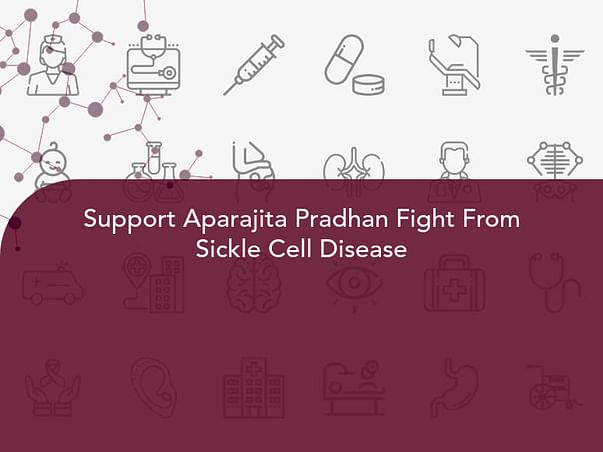 Support Aparajita Pradhan Fight From Sickle Cell Disease