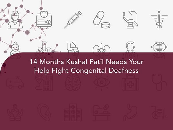 14 Months Kushal Patil Needs Your Help Fight Congenital Deafness