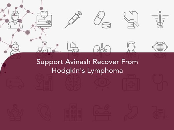 Support Avinash Recover From Hodgkin's Lymphoma