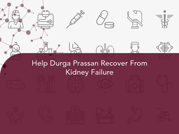 Help Durga Prassan Recover From Kidney Failure
