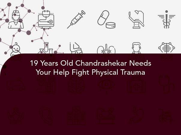 19 Years Old Chandrashekar Needs Your Help Fight Physical Trauma