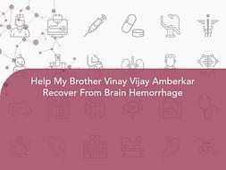 Help My Brother Vinay Vijay Amberkar Recover From Brain Hemorrhage