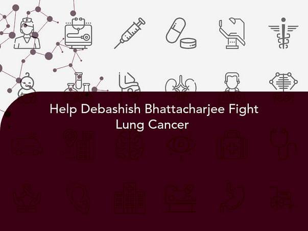 Help Debashish Bhattacharjee Fight Lung Cancer