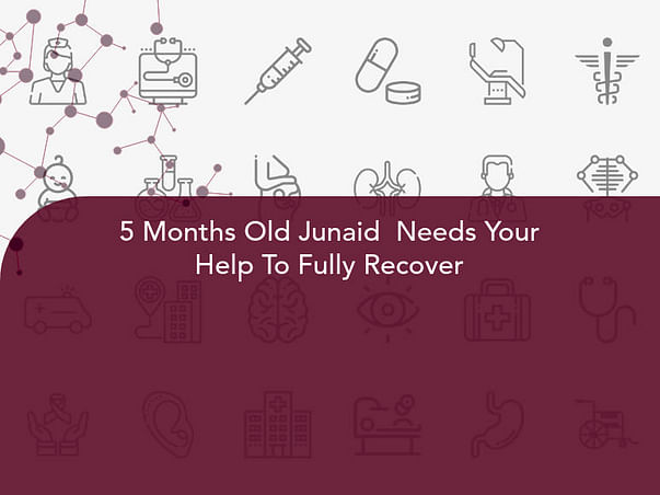 5 Months Old Junaid  Needs Your Help To Fully Recover