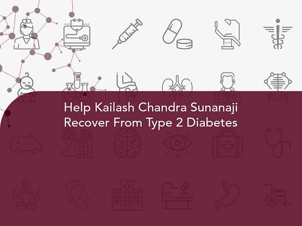 Help Kailash Chandra Sunanaji Recover From Type 2 Diabetes