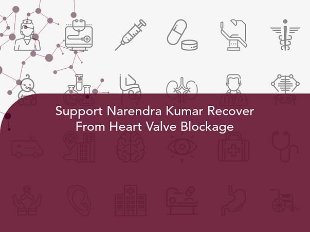 Support Narendra Kumar Recover From Heart Valve Blockage