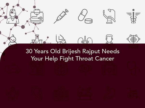 30 Years Old Brijesh Rajput Needs Your Help Fight Throat Cancer
