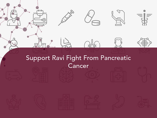 Support Ravi Fight From Pancreatic Cancer