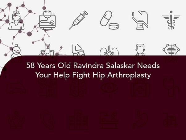58 Years Old Ravindra Salaskar Needs Your Help Fight Hip Arthroplasty