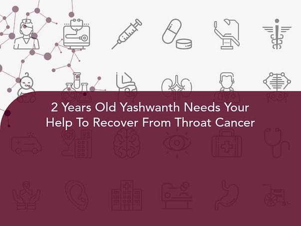 2 Years Old Yashwanth Needs Your Help To Recover From Throat Cancer