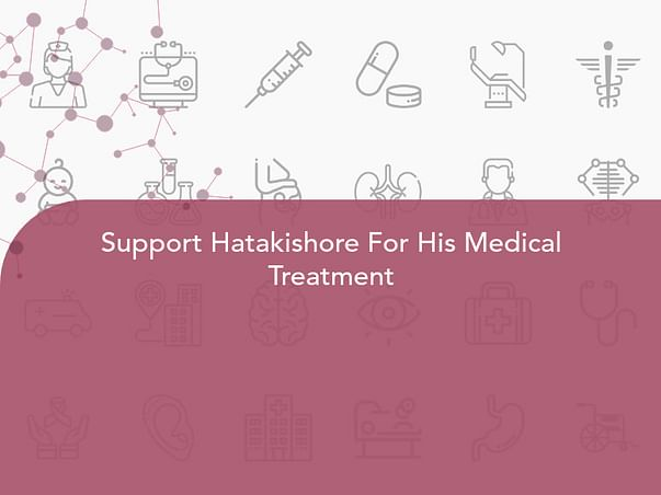 Support Hatakishore For His Medical Treatment