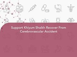 Support Khiyum Shaikh Recover From Cerebrovascular Accident