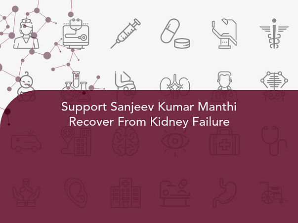 Support Sanjeev Kumar Manthi Recover From Kidney Failure