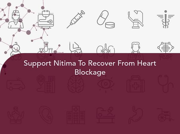 Support Nitima To Recover From Heart Blockage