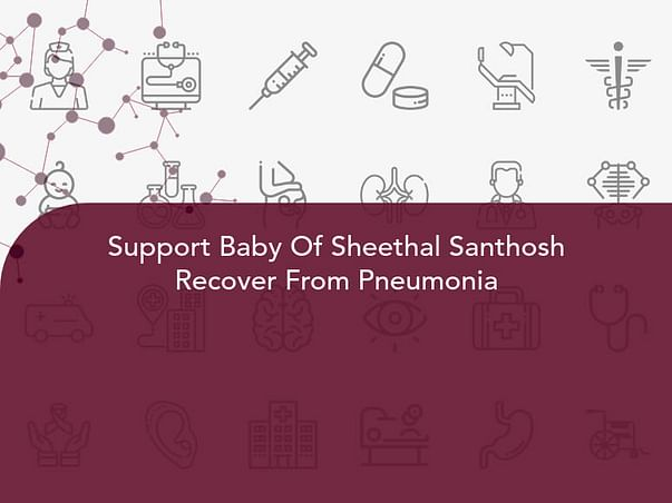 Support Baby Of Sheethal Santhosh Recover From Pneumonia