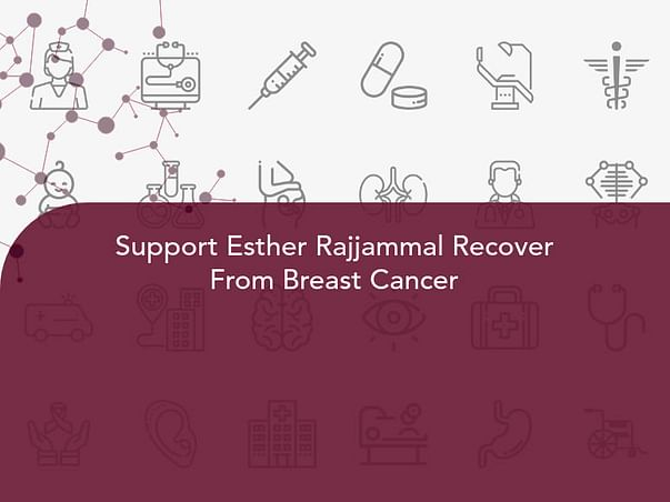 Support Esther Rajjammal Recover From Breast Cancer