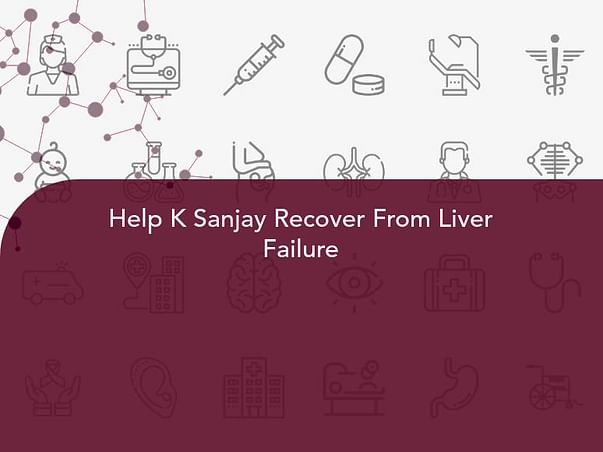 Help K Sanjay Recover From Liver Failure