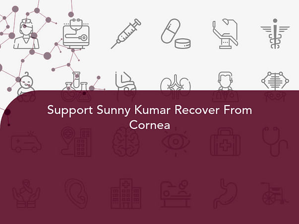 Support Sunny Kumar Recover From Cornea