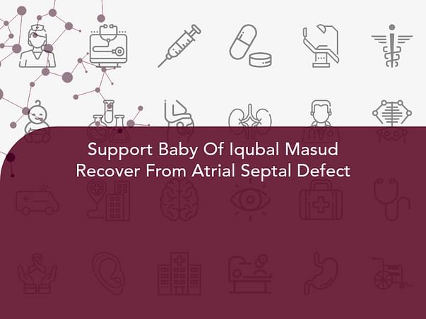 Support Baby Of Iqubal Masud Recover From Atrial Septal Defect